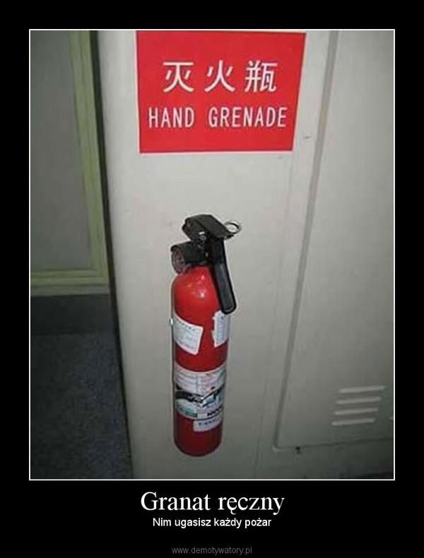 Granat ręczny – Nim ugasisz każdy pożar