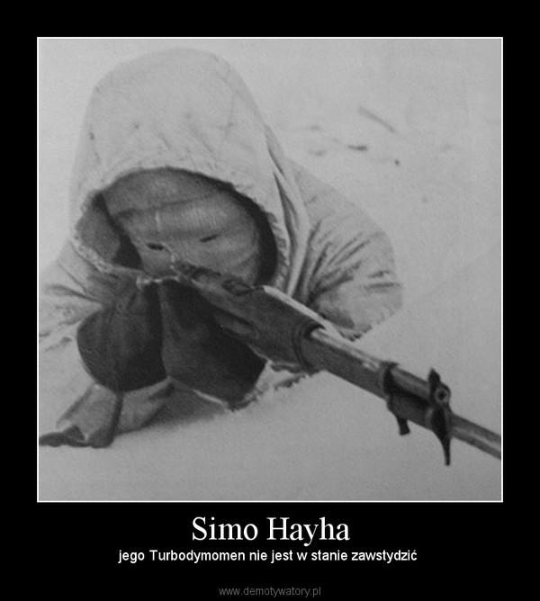 Simo Hayha – jego Turbodymomen nie jest w stanie zawstydzić