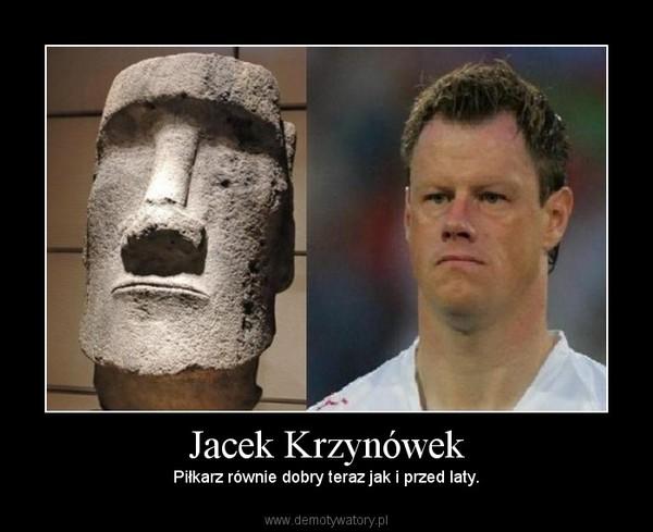 Jacek Krzynówek – Piłkarz równie dobry teraz jak i przed laty.
