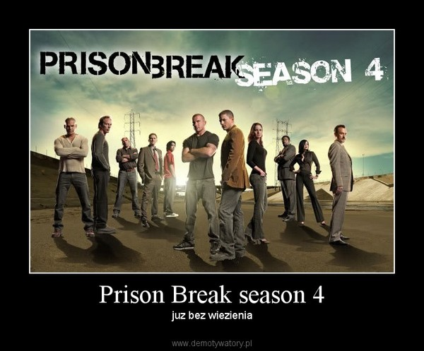 Prison Break season 4 – juz bez wiezienia