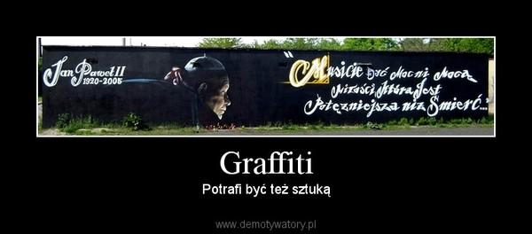 Graffiti – Potrafi być też sztuką