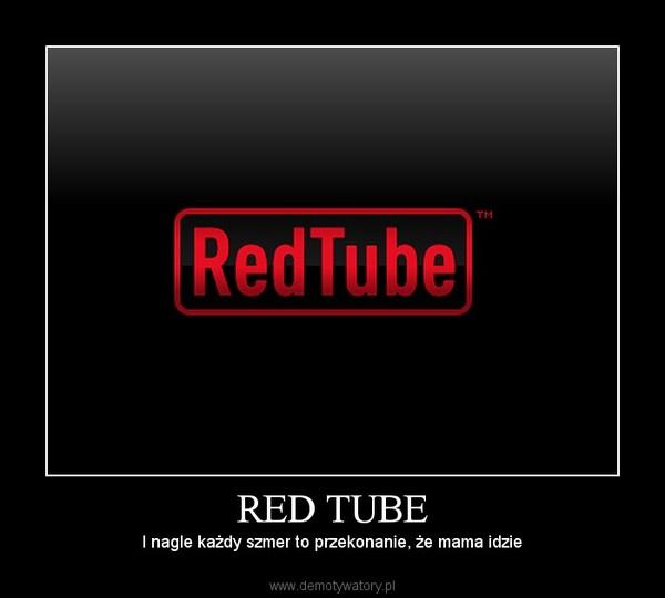 RED TUBE – I nagle każdy szmer to przekonanie, że mama idzie