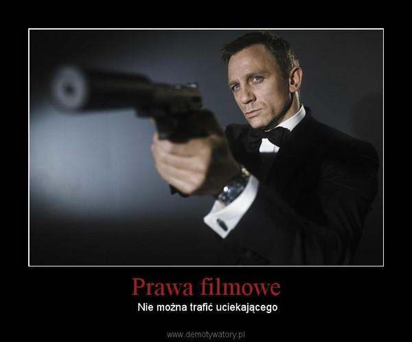 Prawa filmowe –  Nie można trafić uciekającego