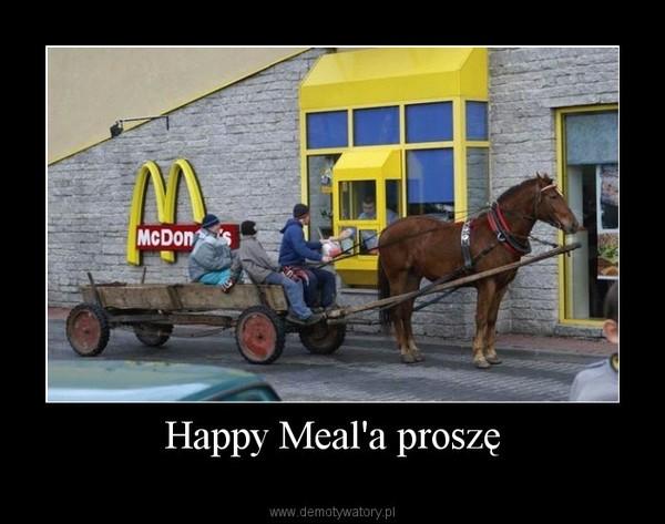 Happy Meal'a proszę –