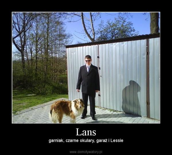 Lans – garniak, czarne okulary, garaż i Lessie