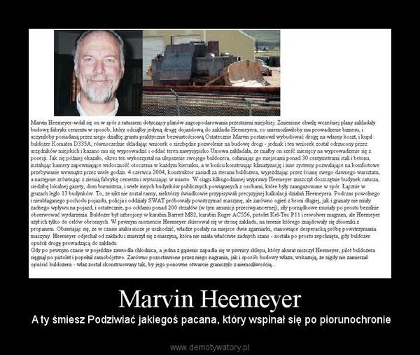 Marvin Heemeyer –  A ty śmiesz Podziwiać jakiegoś pacana, który wspinał się po piorunochronie