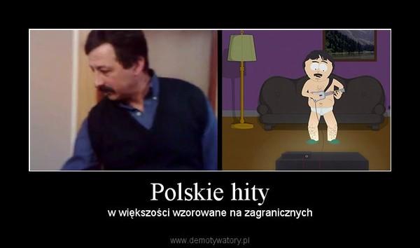Polskie hity – w większości wzorowane na zagranicznych