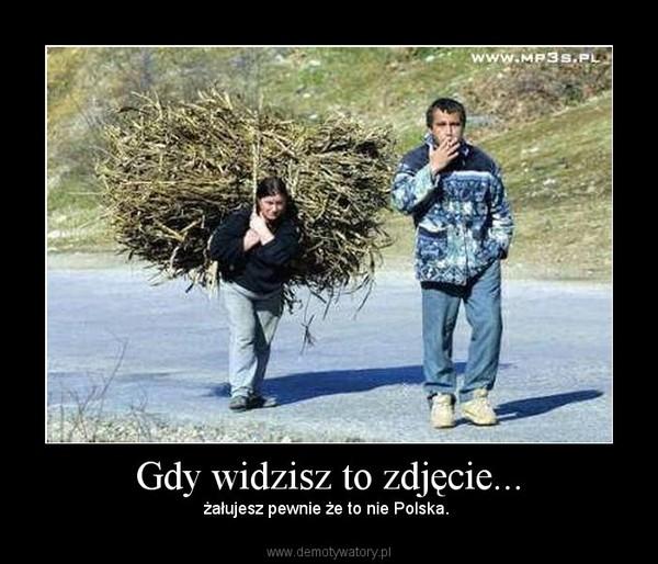 Gdy widzisz to zdjęcie... – żałujesz pewnie że to nie Polska.