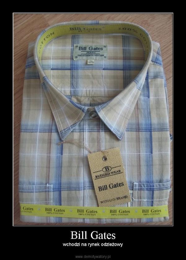 Bill Gates – wchodzi na rynek odzieżowy