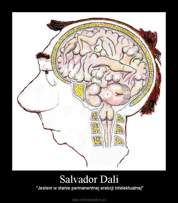 """Salvador Dali –  """"Jestem w stanie permanentnej erekcji intelektualnej"""""""