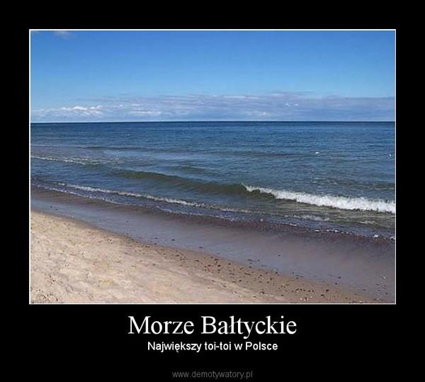 Morze Bałtyckie – Największy toi-toi w Polsce