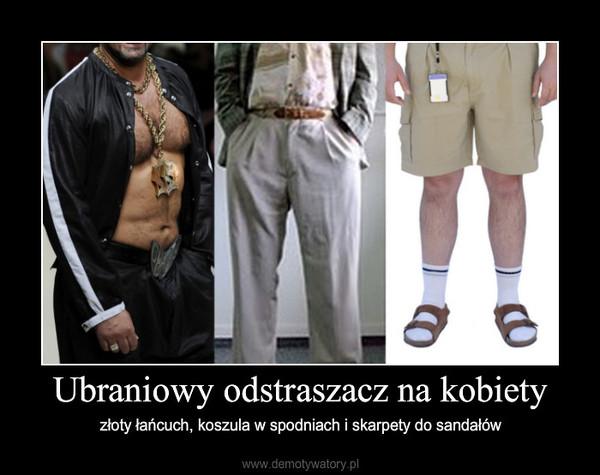 Ubraniowy odstraszacz na kobiety – złoty łańcuch, koszula w spodniach i skarpety do sandałów