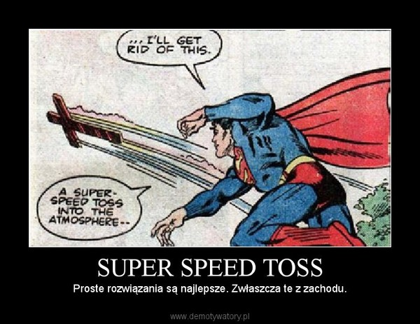 SUPER SPEED TOSS – Proste rozwiązania są najlepsze. Zwłaszcza te z zachodu.