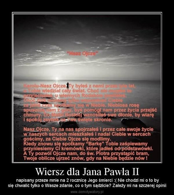 Wiersz Dla Jana Pawła Ii Demotywatorypl