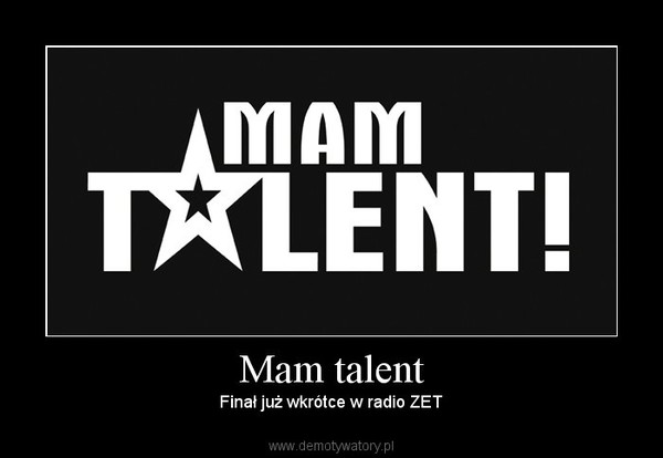 Mam talent –  Finał już wkrótce w radio ZET
