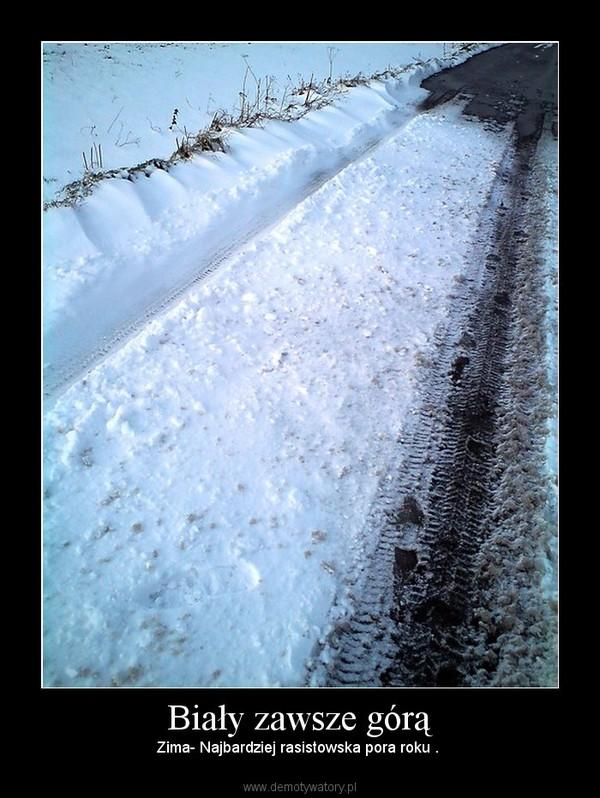 Biały zawsze górą – Zima- Najbardziej rasistowska pora roku .