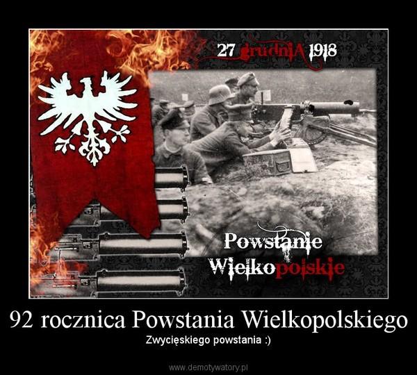 92 rocznica Powstania Wielkopolskiego – Zwycięskiego powstania :)