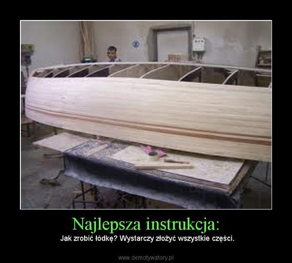 Najlepsza instrukcja: – Jak zrobić łódkę? Wystarczy złożyć wszystkie części.