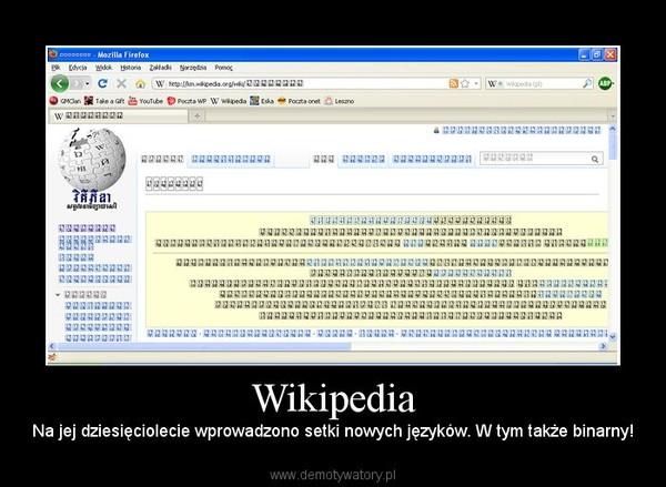 Wikipedia – Na jej dziesięciolecie wprowadzono setki nowych języków. W tym także binarny!