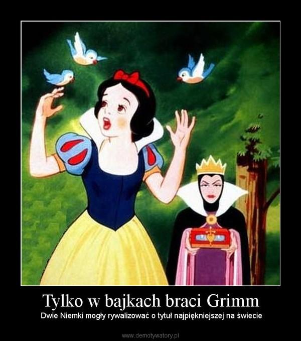 Tylko w bajkach braci Grimm – Dwie Niemki mogły rywalizować o tytuł najpiękniejszej na świecie