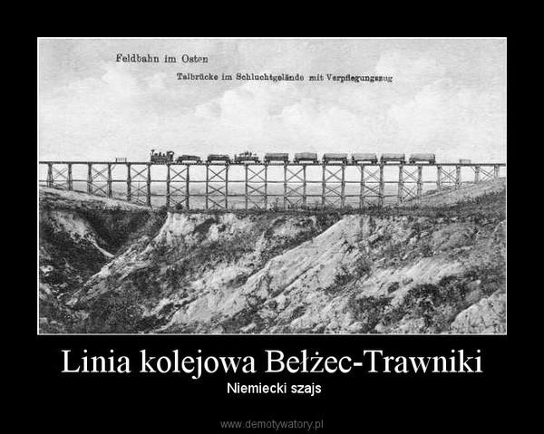Linia kolejowa Bełżec-Trawniki – Niemiecki szajs