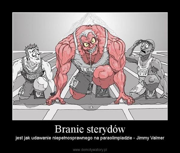 Branie sterydów – jest jak udawanie niepełnosprawnego na paraolimpiadzie - Jimmy Valmer