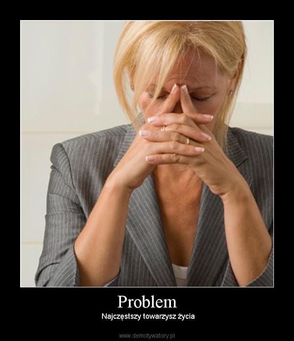 Problem – Najczęstszy towarzysz życia