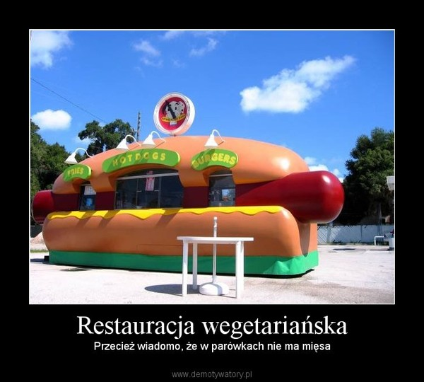 Restauracja wegetariańska – Przecież wiadomo, że w parówkach nie ma mięsa