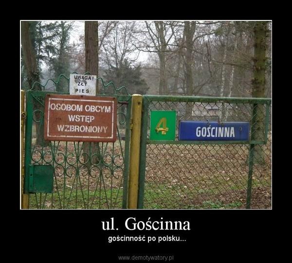 ul. Gościnna – gościnność po polsku...