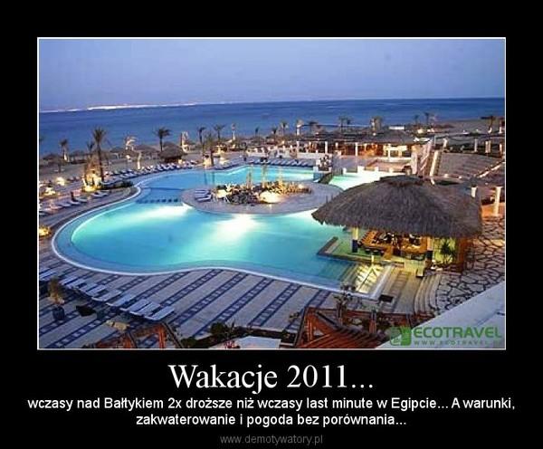 Wakacje 2011... – wczasy nad Bałtykiem 2x droższe niż wczasy last minute w Egipcie... A warunki,zakwaterowanie i pogoda bez porównania...