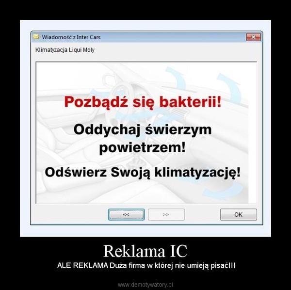 Reklama IC – ALE REKLAMA Duża firma w której nie umieją pisać!!!