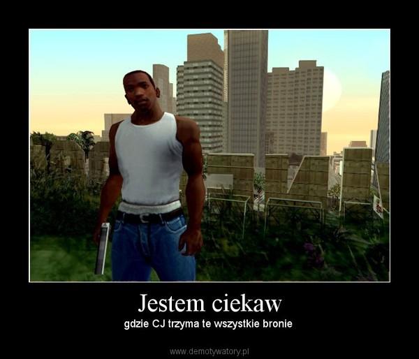 Jestem ciekaw – gdzie CJ trzyma te wszystkie bronie