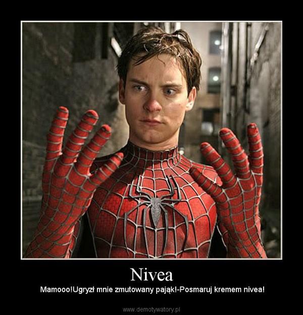Nivea – Mamooo!Ugryzł mnie zmutowany pająk!-Posmaruj kremem nivea!