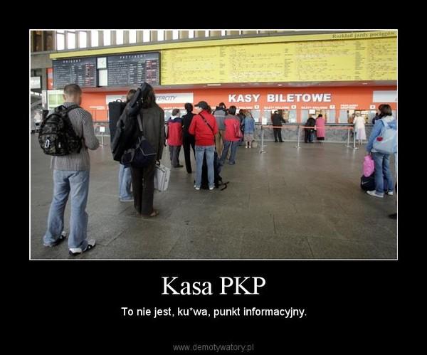 Kasa PKP – To nie jest, ku*wa, punkt informacyjny.