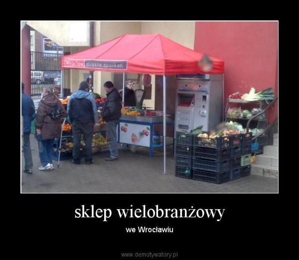 sklep wielobranżowy – we Wrocławiu