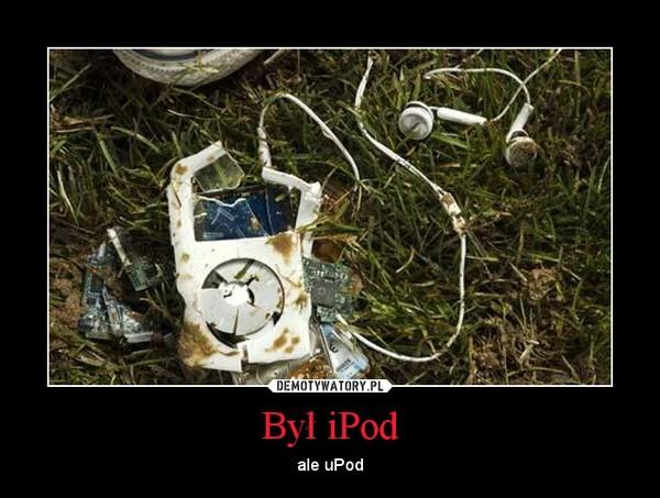 Był iPod – ale uPod