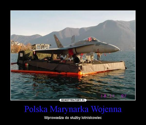 Polska Marynarka Wojenna – Wprowadza do służby lotniskowiec