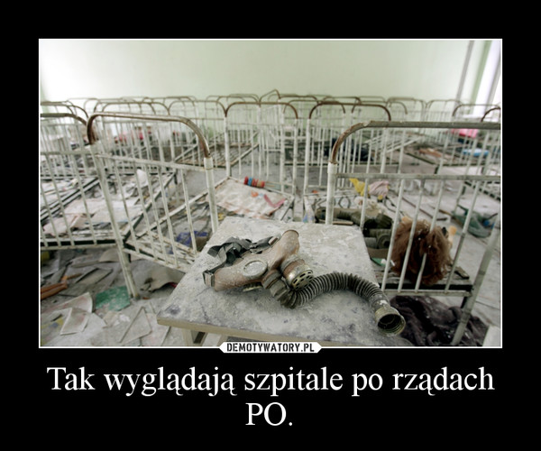 Tak wyglądają szpitale po rządach PO. –
