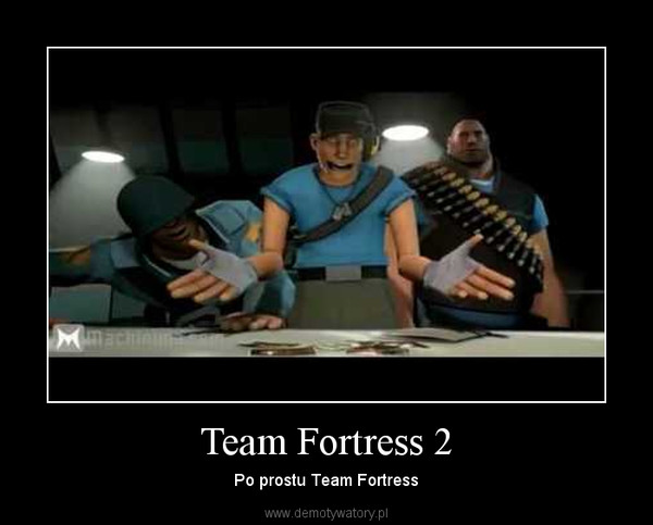 Team Fortress 2 – Po prostu Team Fortress
