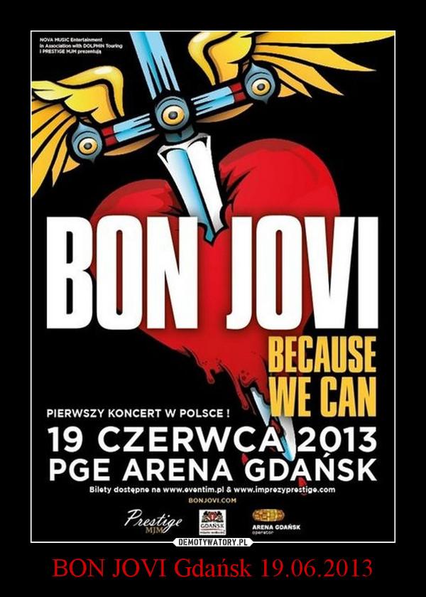 BON JOVI Gdańsk 19.06.2013 –