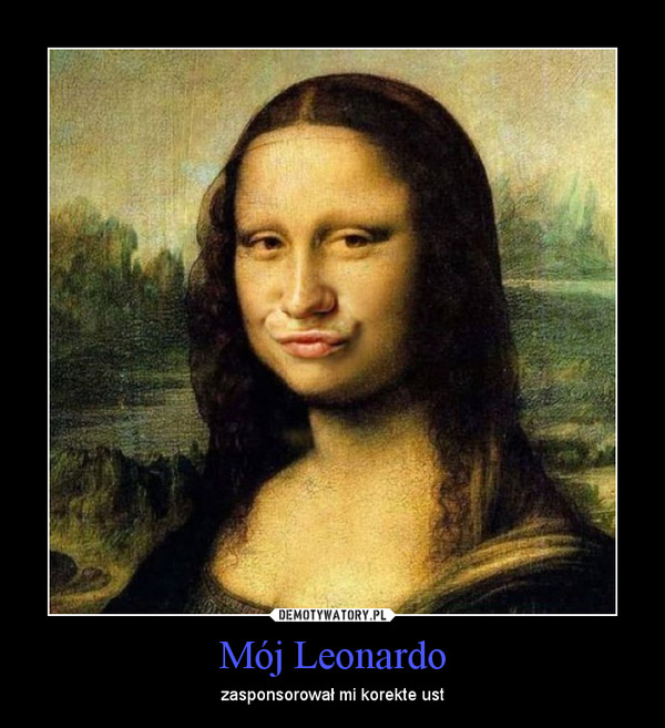 Mój Leonardo – zasponsorował mi korekte ust