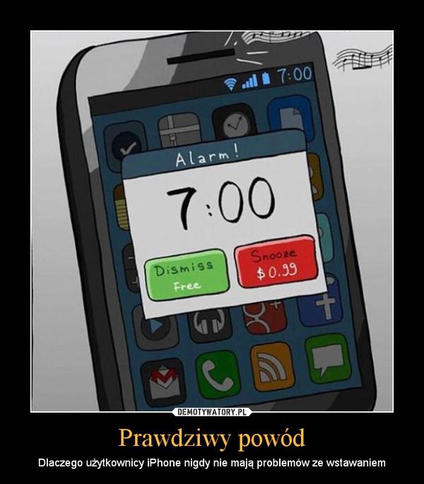 Prawdziwy powód – Dlaczego użytkownicy iPhone nigdy nie mają problemów ze wstawaniem