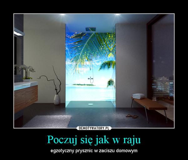 Poczuj się jak w raju – egzotyczny prysznic w zaciszu domowym