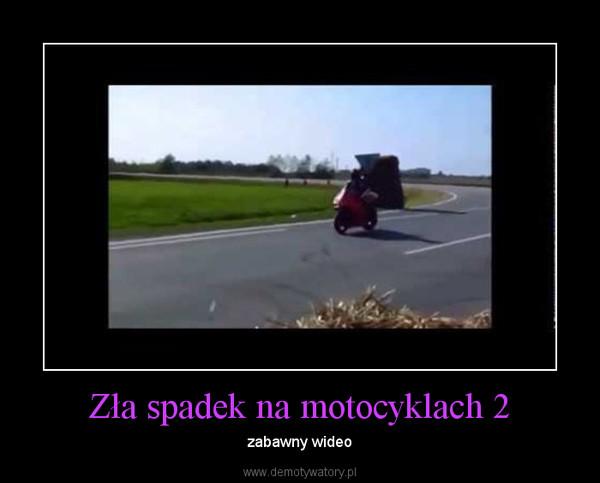 Zła spadek na motocyklach 2 – zabawny wideo