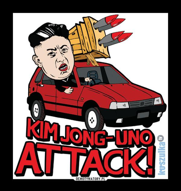 Kim Jong Uno Attack! –
