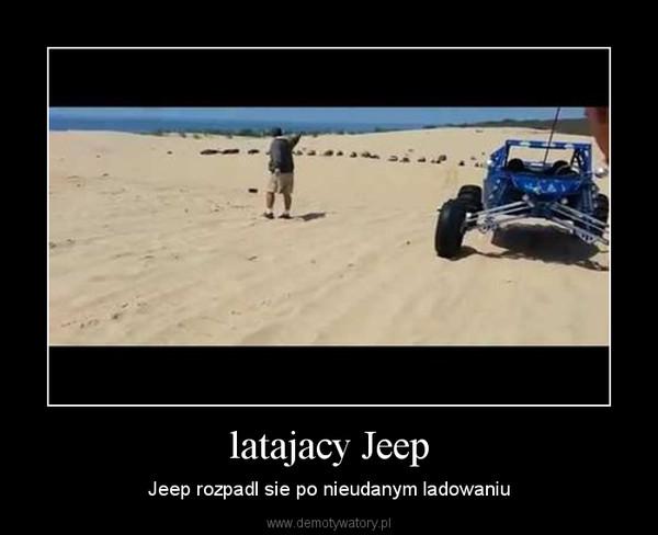 latajacy Jeep – Jeep rozpadl sie po nieudanym ladowaniu