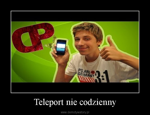 Teleport nie codzienny –