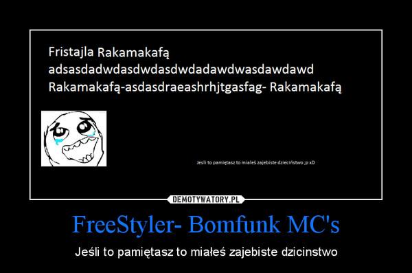 FreeStyler- Bomfunk MC's – Jeśli to pamiętasz to miałeś zajebiste dzicinstwo