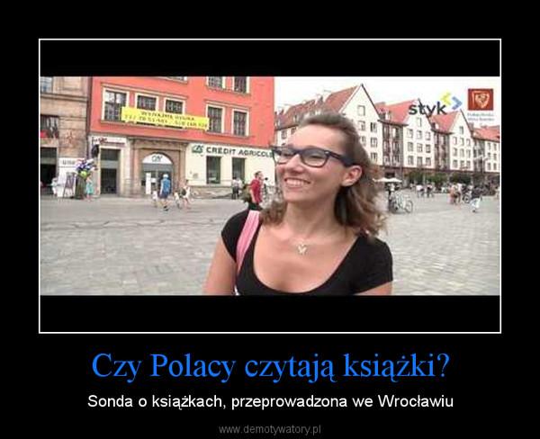 Czy Polacy czytają książki? – Sonda o książkach, przeprowadzona we Wrocławiu