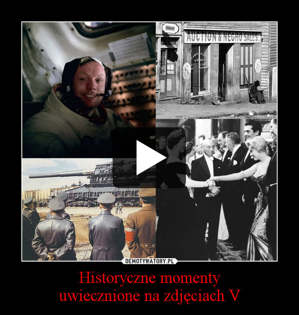 Historyczne momentyuwiecznione na zdjęciach V –